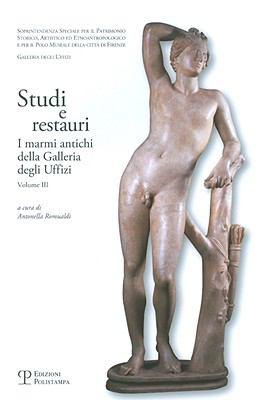 Studi E Restauri: I Marmi Antichi Della Galleria Degli Uffizi. Volume III 9788859607403