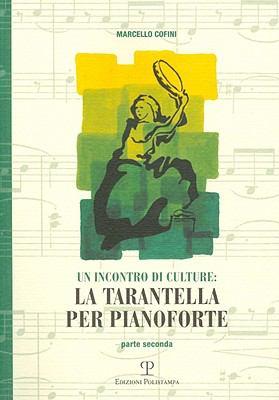 Un Incontro Di Culture: La Tarantella Per Pianoforte: Parte Seconda 9788859607564