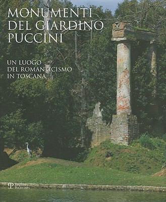 Monumenti del Giardino Puccini: Un Luogo del Romanticismo In Toscana 9788859608578