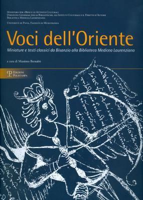 Voci Dell'oriente: Miniature E Testi Classici Da Bisanzio Alla Biblioteca Medicea Laurenziana 9788859609049