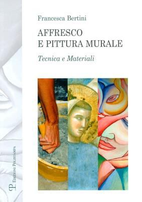 Affresco E Pittura Murale: Tecnica E Materiali
