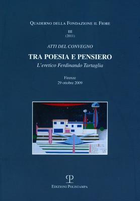 Tra Poesia E Pensiero: L'Eretico Ferdinando Tartaglia 9788859609193