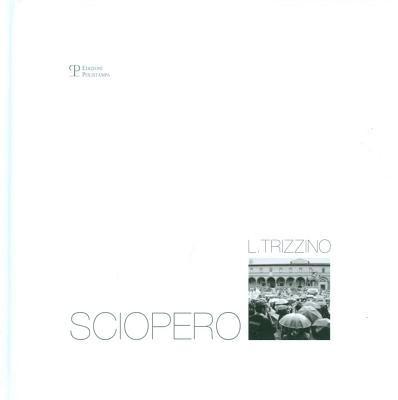 Lucio Trizzino: Sciopero 9788859609377