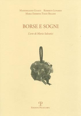 Borse E Sogni: L'Arte Di Maria Salvatici 9788859609407