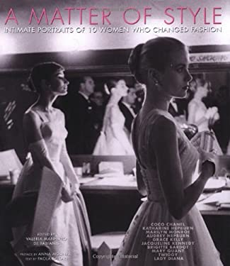 A Matter of Style: Intimate Portraits of 10 Women Who Changed Fashion 9788854405622