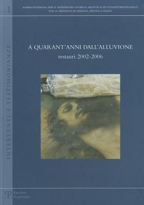 A Quarant'anni Dall'alluvione: Restauri 2002-2006 9788859601470