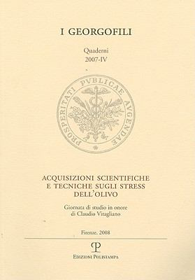 Acquisizioni Scientifiche E Tecniche Sugli Stress Dell'olivo: Giornata Di Studio in Onore Di Claudio Vitagliano. Firenze, 22 Febbraio 2007 9788859604167