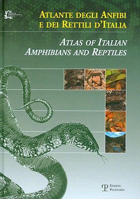 Atlante Degli Anfibi E Dei Rettili D'Italia/Atlas Of Italian Amphibians And Reptiles 9788859606291