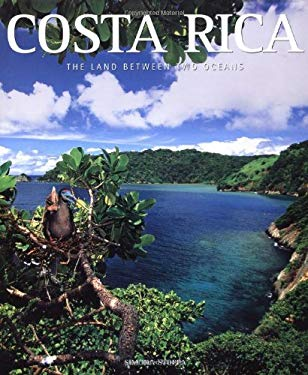 Costa Rica: The Land Between Two Oceans 9788854403635