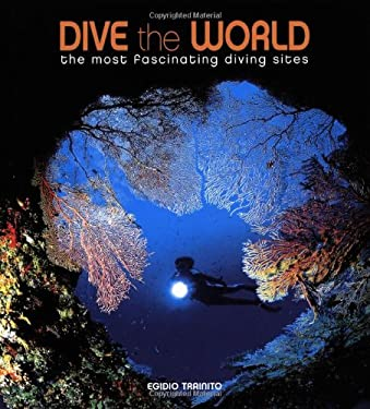 Dive the World: The Most Fascinating Diving Sites 9788854402164