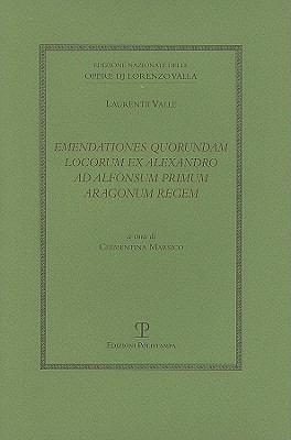 Emendationes Quorundam Locorum Ex Alexandro Ad Alfonsum Primum Aragonum Regem 9788859607687