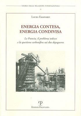Energia Contesa, Energia Condivisa: La Francia, il Problema Tedesco E la Questione Carbonifera Nei Due Dopoguerra