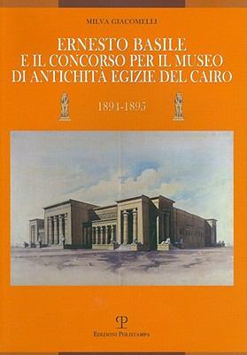 Ernesto Basile E Il Concorso Per Il Museo Di Antichita Egizie del Cairo (1894-1895)