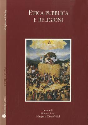 Etica Pubblica E Religioni: Centro Internazionale Di Studi Sul Religioso Contemporaneo - Universidad Autonoma Metropolitana 9788856401646