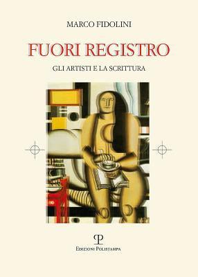Fuori Registro: Gli Artisti E La Scrittura 9788859611028