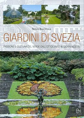 Giardini Di Svezia: Passione E Cultura del Verde Dall'ottocento AI Giorni Nostri 9788859605393
