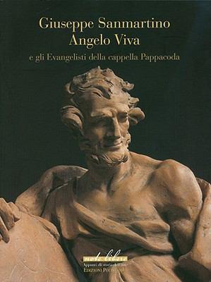Giuseppe Sanmartino, Angelo Viva: E Gli Evangelisti Della Cappella Pappacoda 9788859606611