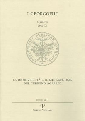 I Georgofili. Quaderni 2010-IX: La Biodiversita Nel Terreno Agrario / Il Metagenoma del Suolo. Problematiche Di Ricerca E Prospettive Applicative. Fir 9788859609803