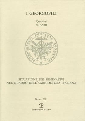 I Georgofili. Quaderni 2010-VIII: Situazione Dei Seminativi Nel Quadro Dell'agricoltura Italiana. Firenze, 18 Novembre 2010 9788859609780