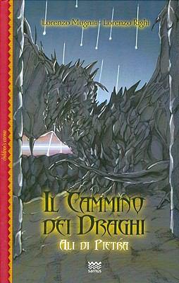 Il Cammino Dei Draghi: Ali Di Pietra 9788856300239
