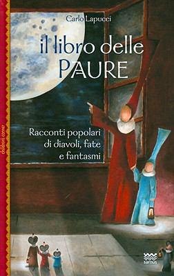 Il Libro Delle Paure: Racconti Popolari Di Diavoli, Fate E Fantasmi 9788856300307