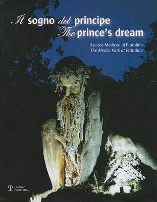 Il Sogno del Principe/The Prince's Dream: Il Parco Mediceo Di Pratolino/The Medici Park At Pratolino [With DVD] 9788859601135