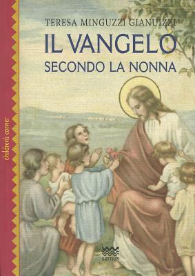 Il Vangelo Secondo La Nonna 9788856300765