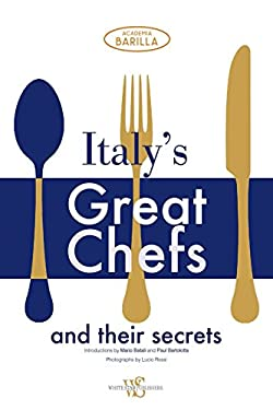 Italy's Great Chefs and Their Secrets 9788854404519