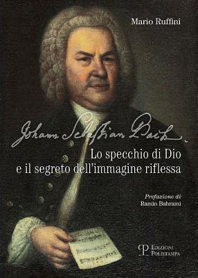 Johann Sebastian Bach: Lo Specchio Di Dio E Il Segreto Dell'immagine Riflessa 9788859610618