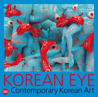Korean Eye: Contemporary Korean Art 9788857204673