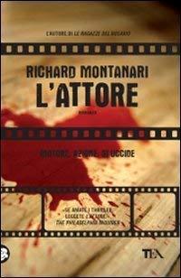 L'attore - Richard Montanari