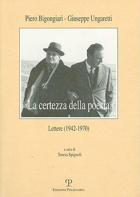 La Certezza Della Poesia: Lettere (1942-1970) 9788859604303