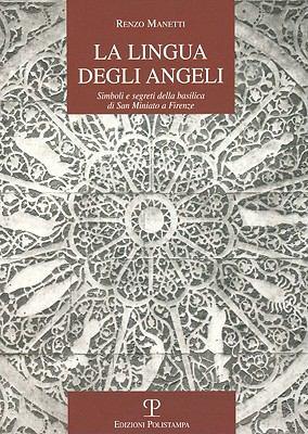 La Lingua Degli Angeli: Simboli E Segreti Della Basilica Di San Miniato a Firenze 9788859605508