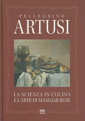 La Scienza In Cucina E L'Arte Di Mangiar Bene: Manuale Pratico Per le Famiglie 9788856300451