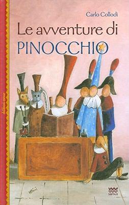 """Le Avventure Di Pinocchio: Illustrate Con le Grafiche Dell'edizione Originale Dal """"Giornale Per I Bambini"""" 1881-1883"""