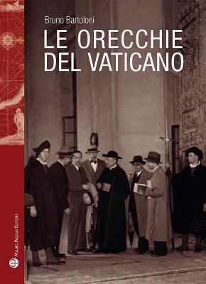 Le Orecchie del Vaticano 9788856401783