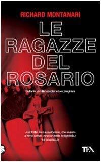 Le ragazze del rosario - Richard Montanari