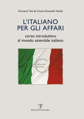 L'Italiano Per Gli Affari: Corso Introduttivo Al Mondo Aziendale Italiano 9788859609742