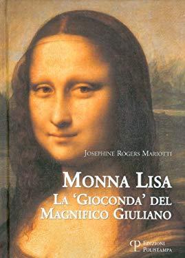 Monna Lisa: La 'Gioconda' del Magnifico Giuliano 9788859606673