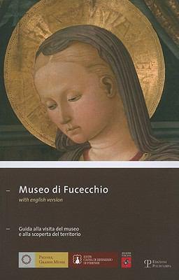 Museo Di Fucecchio: Guida Alla Visita del Museo E Alla Scoperta del Territorio 9788859600534