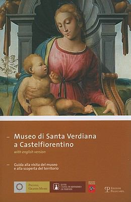 Museo Di Santa Verdiana A Castelfiorentino: Guida Alla Visita del Museo E Alla Scoperta del Territorio 9788859600671