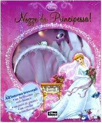 Nozze da principessa. Con gadget - Walt Disney Company Italia