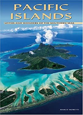 Pacific Islands: Myths and Wonders of the Southern Seas 9788854400115
