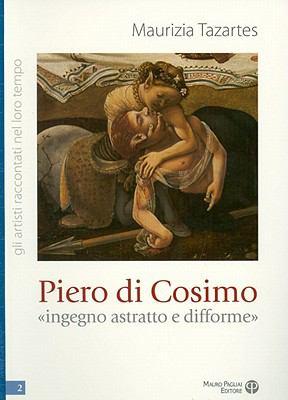 Piero Di Cosimo: Ingegno Astratto E Difforme 9788856400960