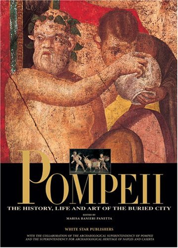 Pompeii: The History, Life and Art of the Buried City 9788854400306