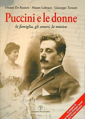 Puccini E le Donne: La Famiglia, Gli Amori, la Musica [With CD (Audio)] 9788859604747