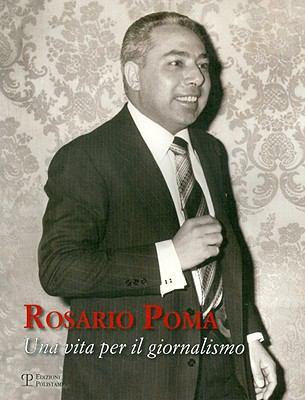 Rosario Poma: Una Vita Per Il Giornalismo 9788859605645