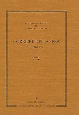 Scritti Giornalistici: Raccolta 3. Volume 5. Corriere Della Sera. 1968-1972 9788859604921