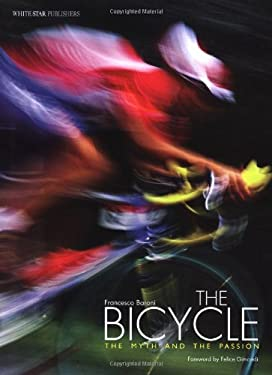 The Bicycle: The Myth and the Passion 9788854403369