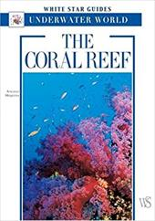 The Coral Reef: White Star Guides Underwater World 8415273